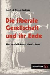 Die liberale Gesellschaft und ihr Ende - Über den Selbstmord eines Systems