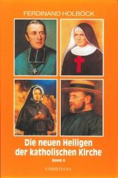 Die neuen Heiligen der katholischen Kirche - Band 4