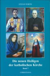 Die neuen Heiligen der katholischen Kirche - Band 7