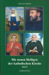Die neuen Heiligen der katholischen Kirche - Band 8